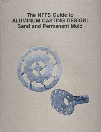 NFFS Guide to Aluminum Casting Design: Sand & Permanent Mold